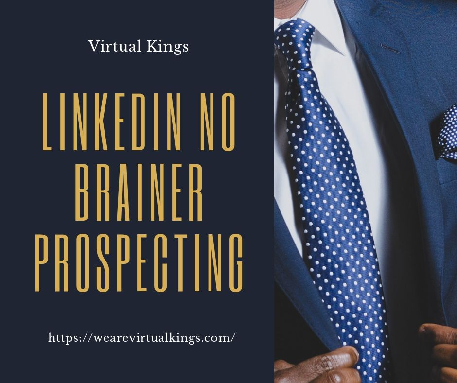 Linkedin No Brainer Prospecting – How to get clients usingLinkedin
